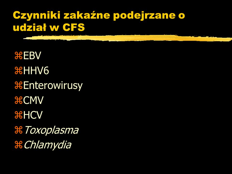 Czynniki zakaźne podejrzane o udział w CFS