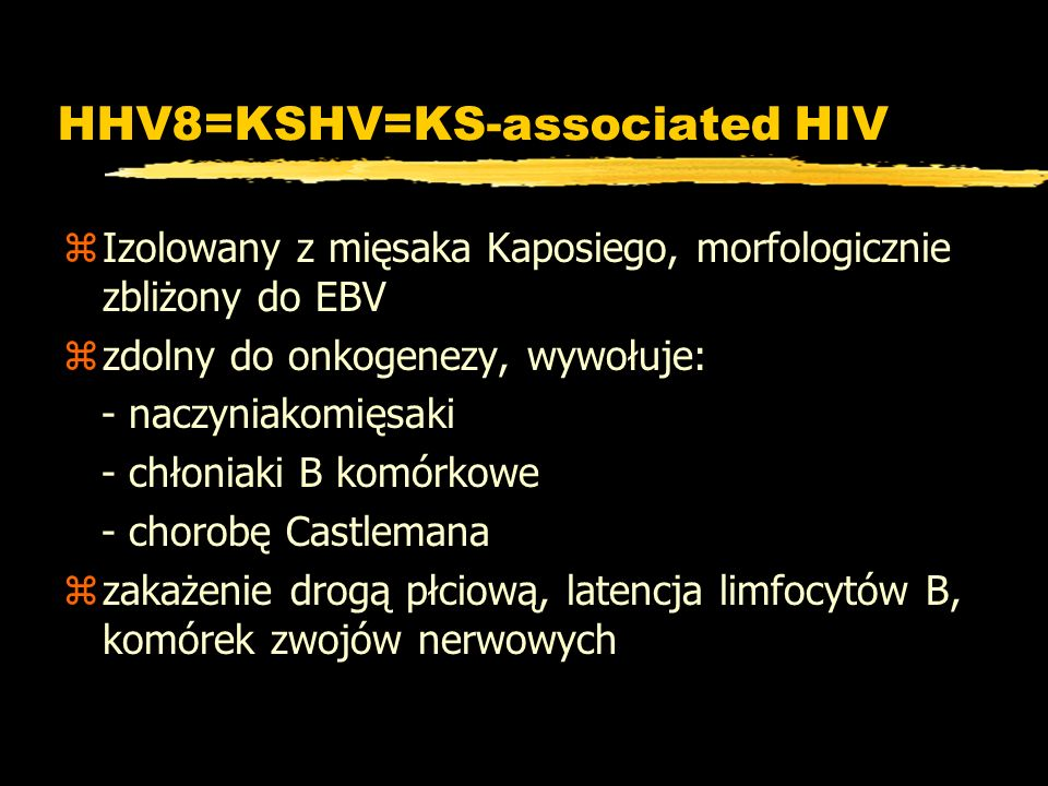 HHV8=KSHV=KS-associated HIV