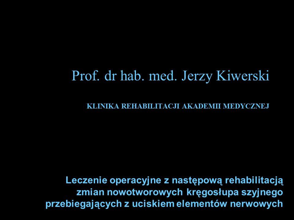 Prof. dr hab. med. Jerzy Kiwerski KLINIKA REHABILITACJI AKADEMII MEDYCZNEJ