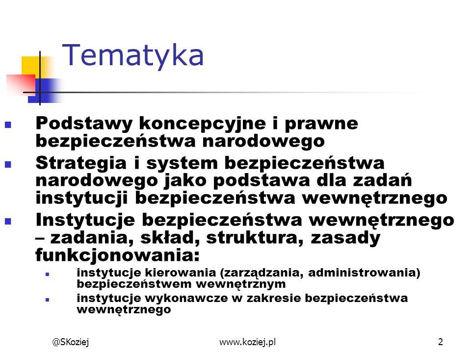 Tematyka Podstawy koncepcyjne i prawne bezpieczeństwa narodowego