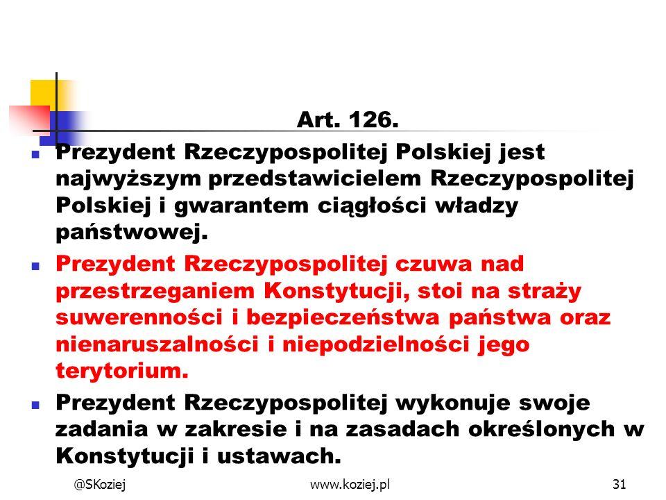 Art. 126. Prezydent Rzeczypospolitej Polskiej jest najwyższym przedstawicielem Rzeczypospolitej Polskiej i gwarantem ciągłości władzy państwowej.