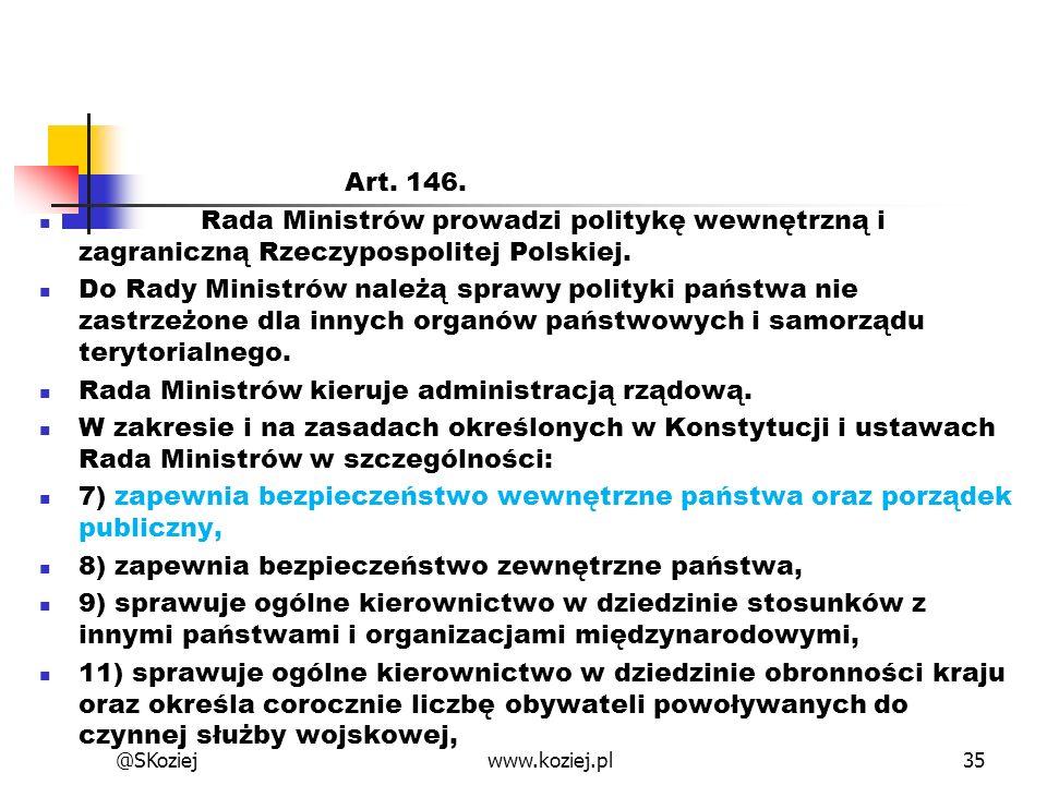 Rada Ministrów kieruje administracją rządową.
