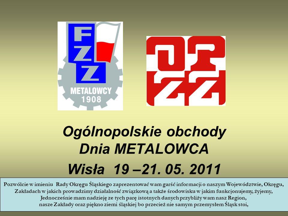 Ogólnopolskie obchody Dnia METALOWCA Wisła 19 –21. 05. 2011