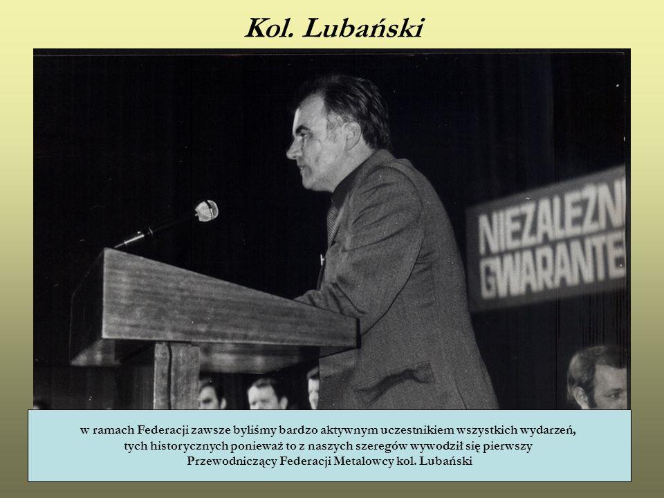 Przewodniczący Federacji Metalowcy kol. Lubański