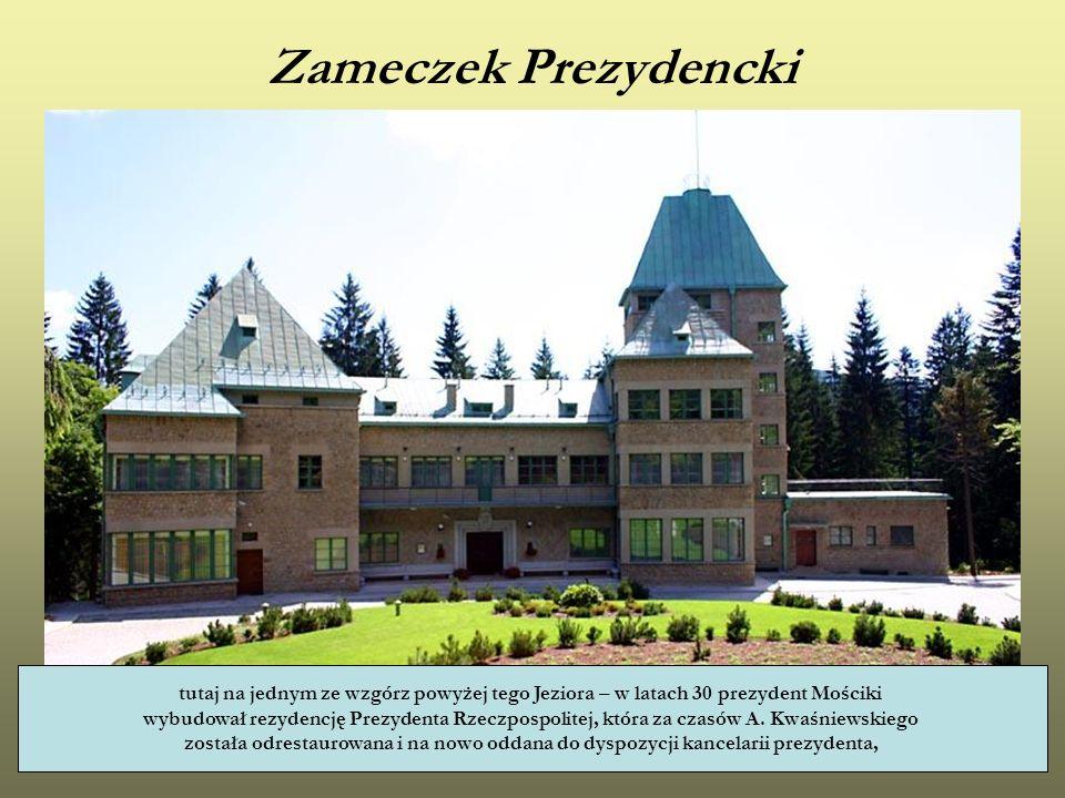 Zameczek Prezydencki tutaj na jednym ze wzgórz powyżej tego Jeziora – w latach 30 prezydent Mościki.