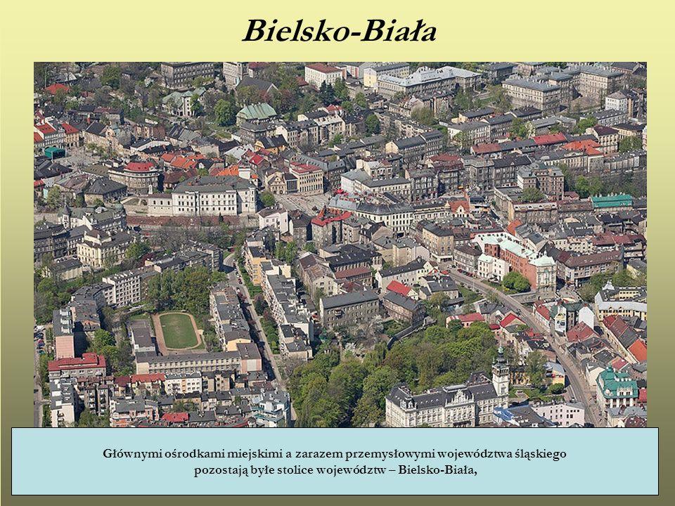 pozostają byłe stolice województw – Bielsko-Biała,