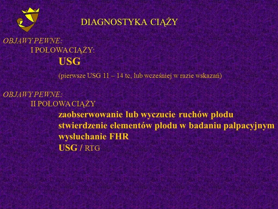 (pierwsze USG 11 – 14 tc, lub wcześniej w razie wskazań)
