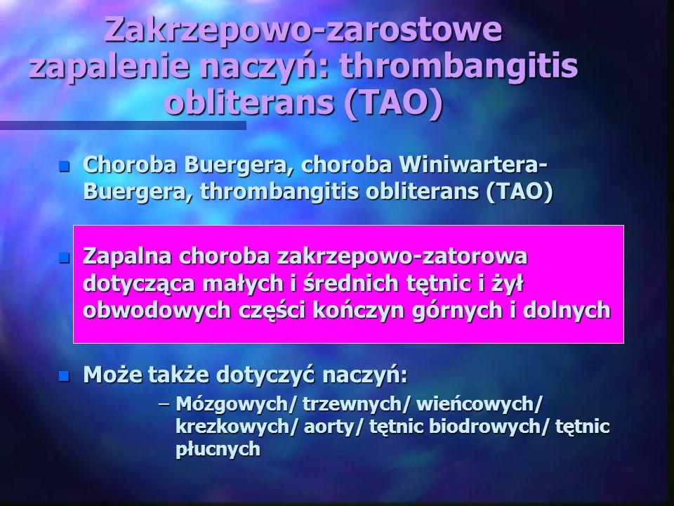 Zakrzepowo-zarostowe zapalenie naczyń: thrombangitis obliterans (TAO)