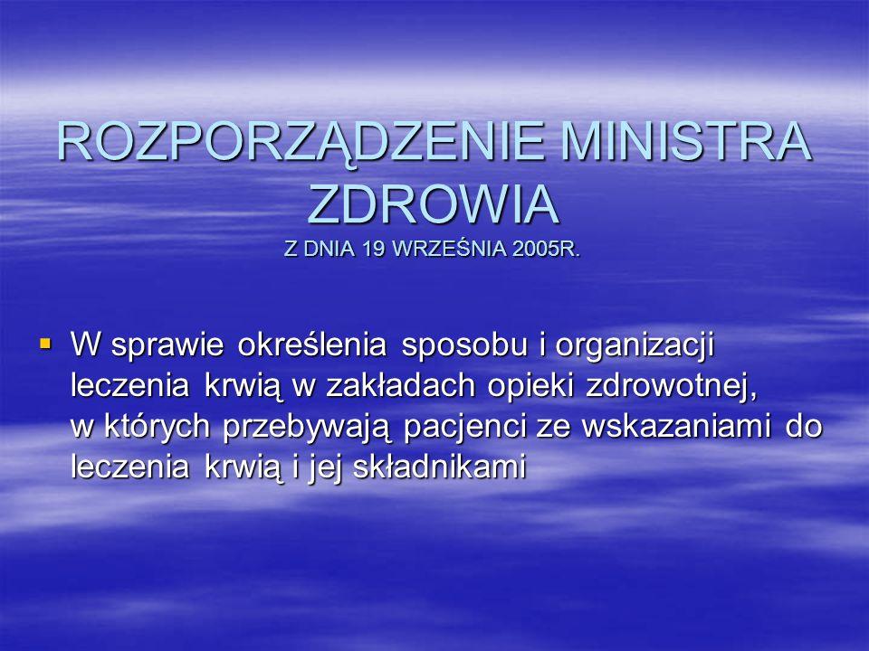 ROZPORZĄDZENIE MINISTRA ZDROWIA Z DNIA 19 WRZEŚNIA 2005R.