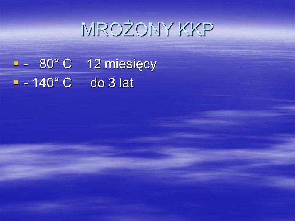 MROŻONY KKP - 80° C 12 miesięcy - 140° C do 3 lat