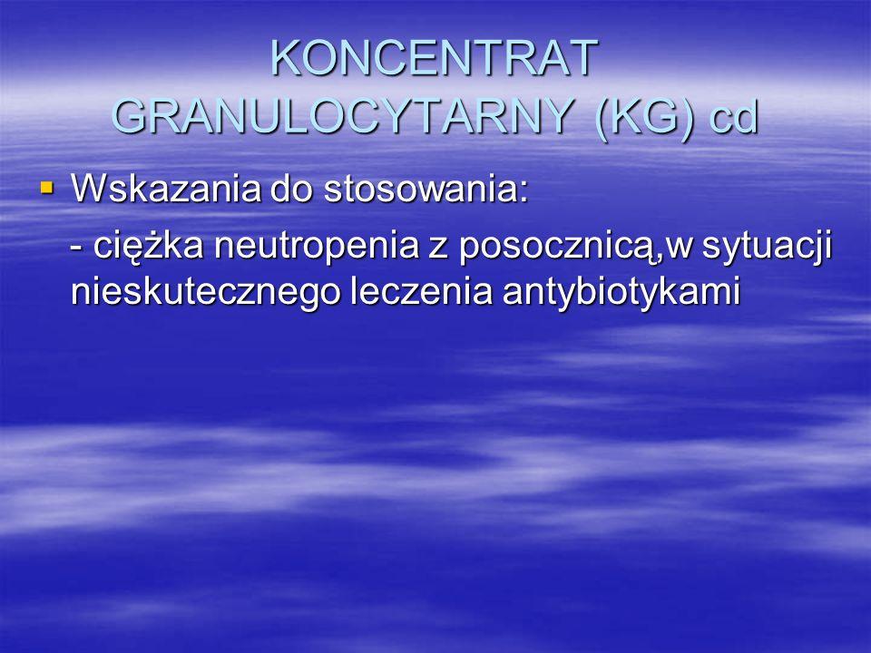 KONCENTRAT GRANULOCYTARNY (KG) cd