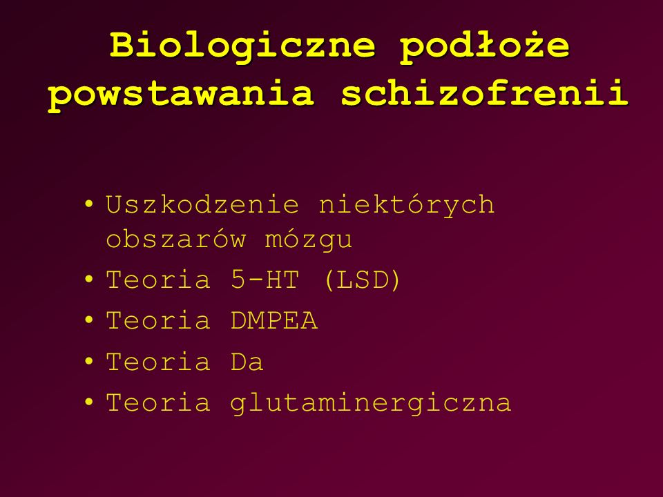 Biologiczne podłoże powstawania schizofrenii