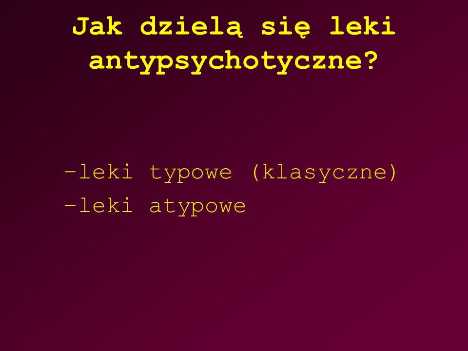 Jak dzielą się leki antypsychotyczne