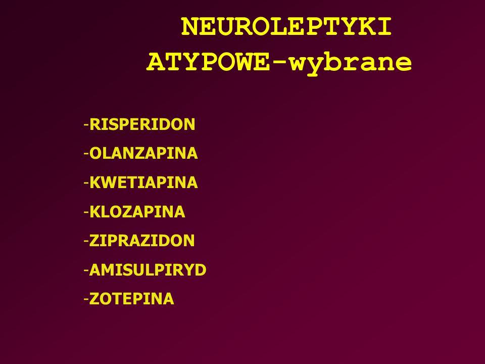 NEUROLEPTYKI ATYPOWE-wybrane
