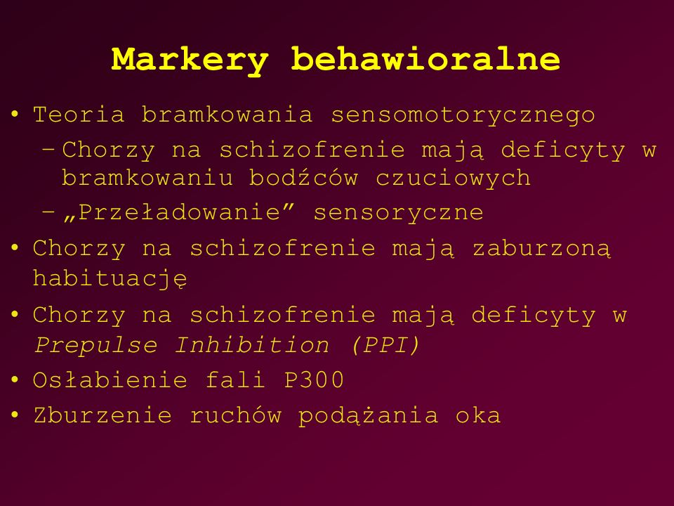 Markery behawioralne Teoria bramkowania sensomotorycznego
