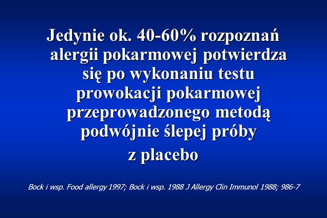 Jedynie ok. 40-60% rozpoznań alergii pokarmowej potwierdza się po wykonaniu testu prowokacji pokarmowej przeprowadzonego metodą podwójnie ślepej próby
