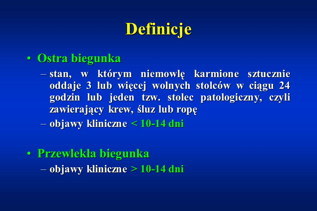Definicje Ostra biegunka Przewlekła biegunka