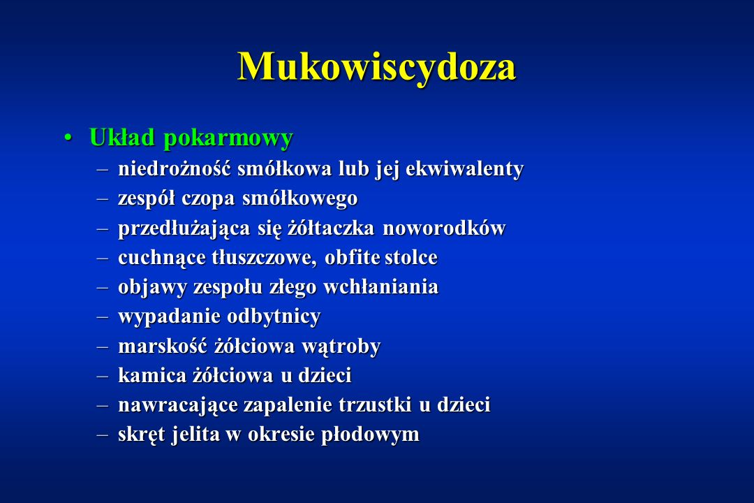Mukowiscydoza Układ pokarmowy niedrożność smółkowa lub jej ekwiwalenty
