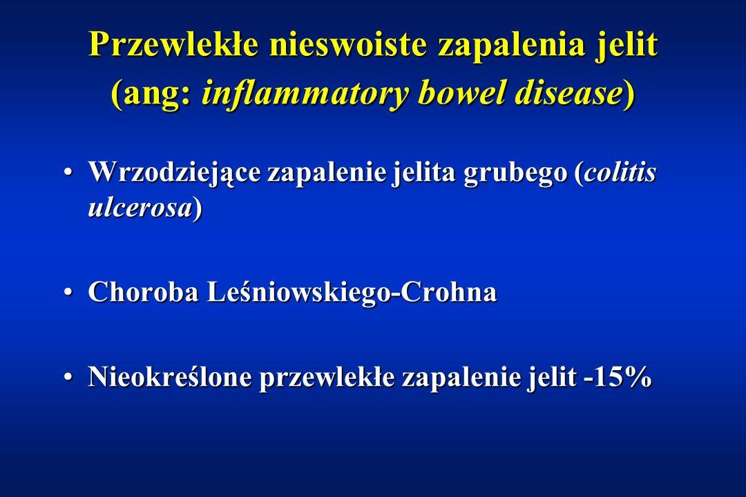 Przewlekłe nieswoiste zapalenia jelit (ang: inflammatory bowel disease)