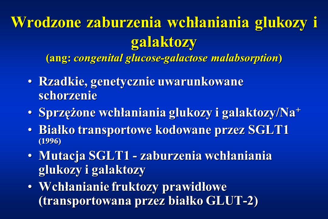 Wrodzone zaburzenia wchłaniania glukozy i galaktozy (ang: congenital glucose-galactose malabsorption)