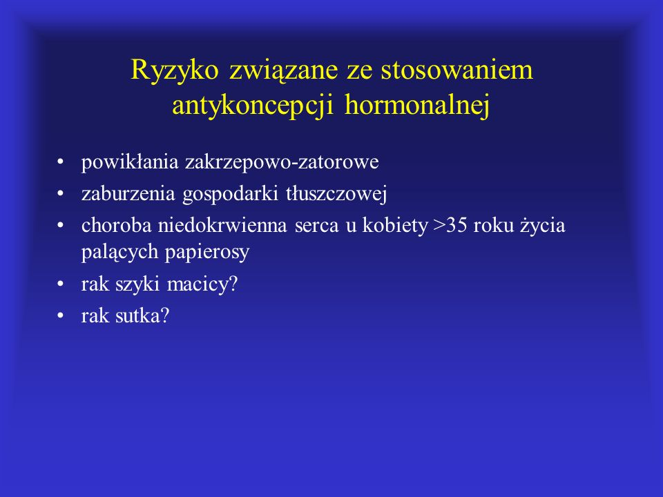 Ryzyko związane ze stosowaniem antykoncepcji hormonalnej