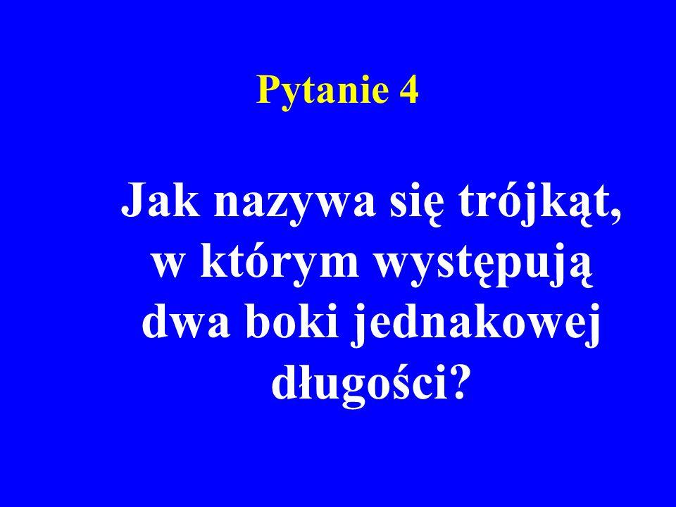 Jak nazywa się trójkąt, w którym występują dwa boki jednakowej