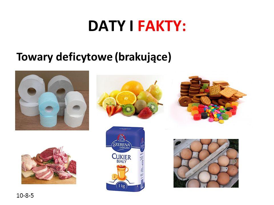 DATY I FAKTY: Towary deficytowe (brakujące) 10-8-5