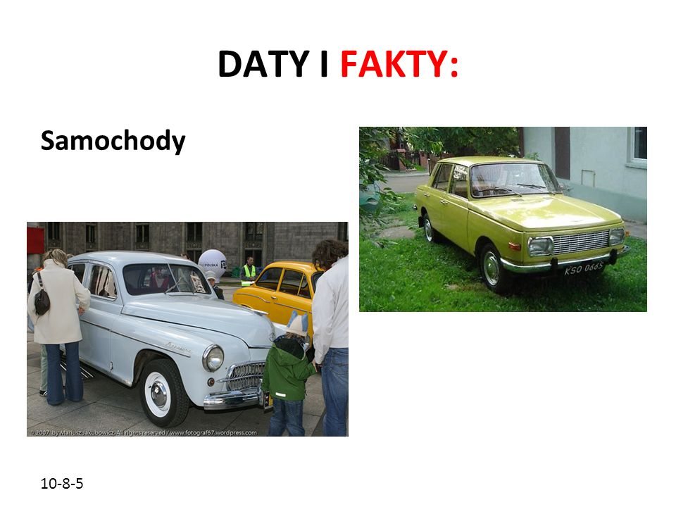DATY I FAKTY: Samochody 10-8-5