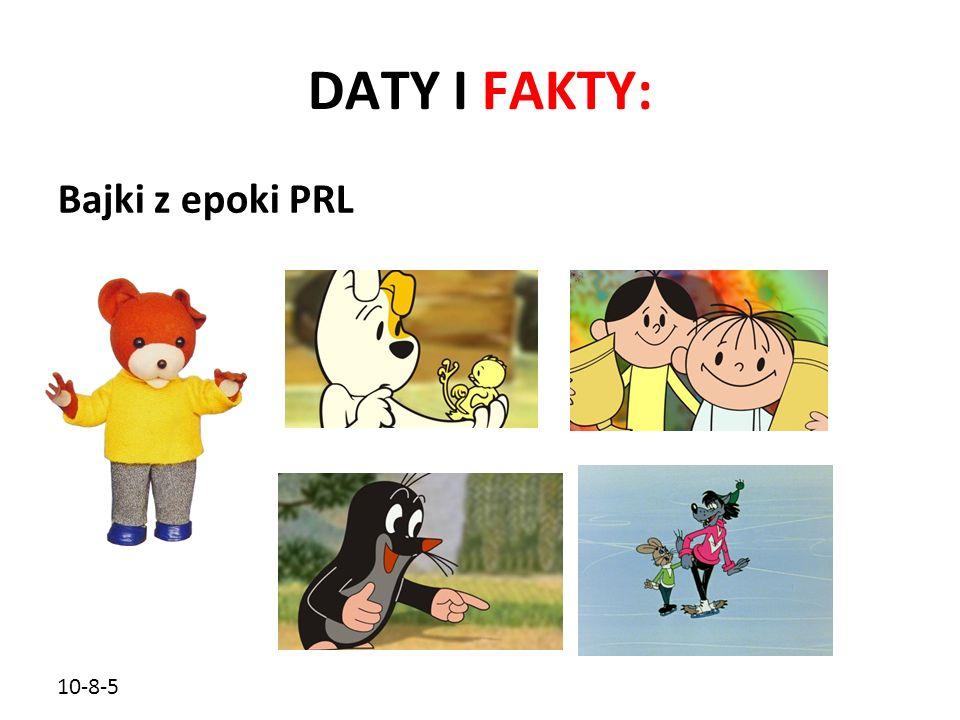 DATY I FAKTY: Bajki z epoki PRL 10-8-5