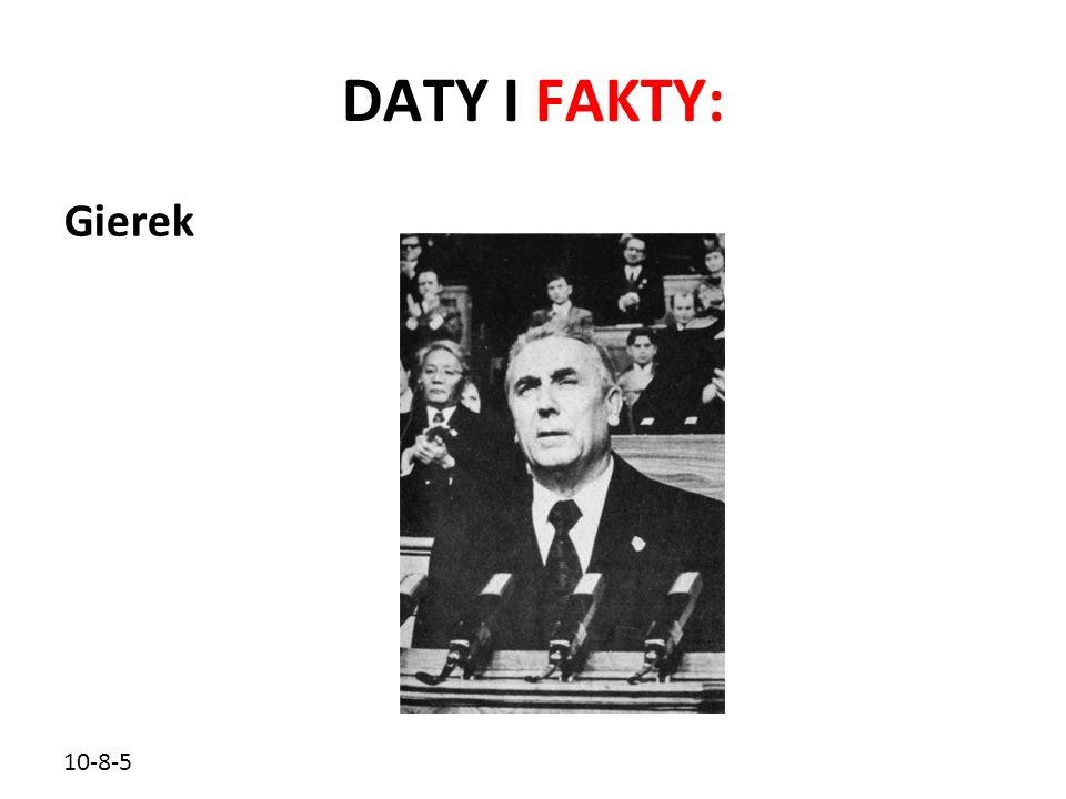 DATY I FAKTY: Gierek 10-8-5