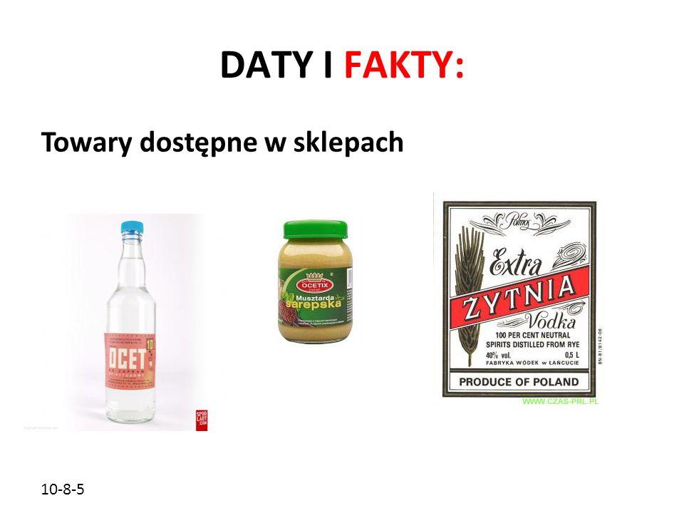 DATY I FAKTY: Towary dostępne w sklepach 10-8-5