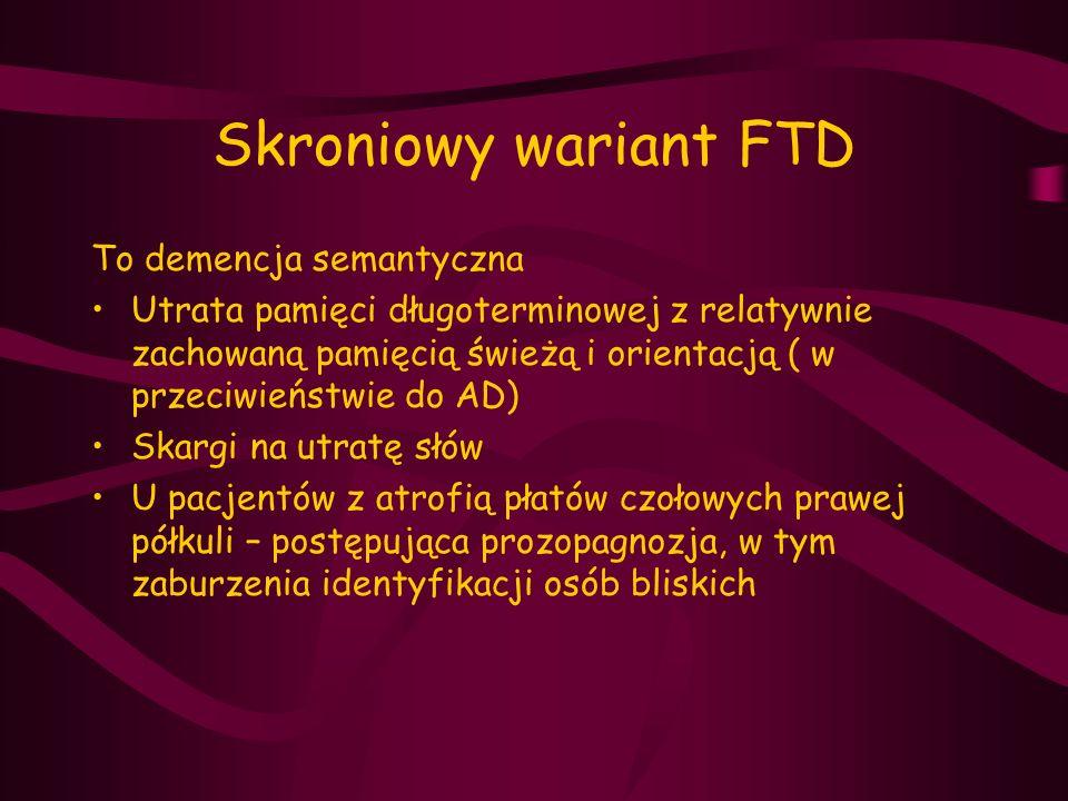 Skroniowy wariant FTD To demencja semantyczna
