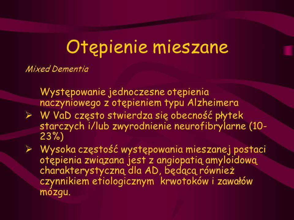 Otępienie mieszane Mixed Dementia. Występowanie jednoczesne otępienia naczyniowego z otępieniem typu Alzheimera.
