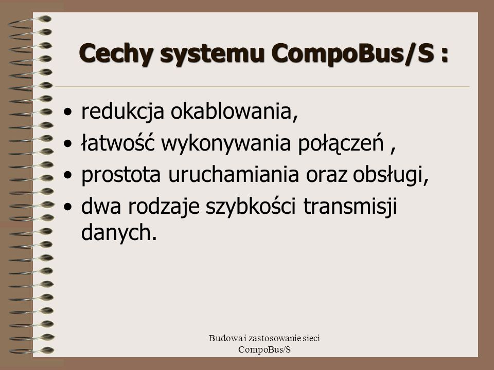 Cechy systemu CompoBus/S :