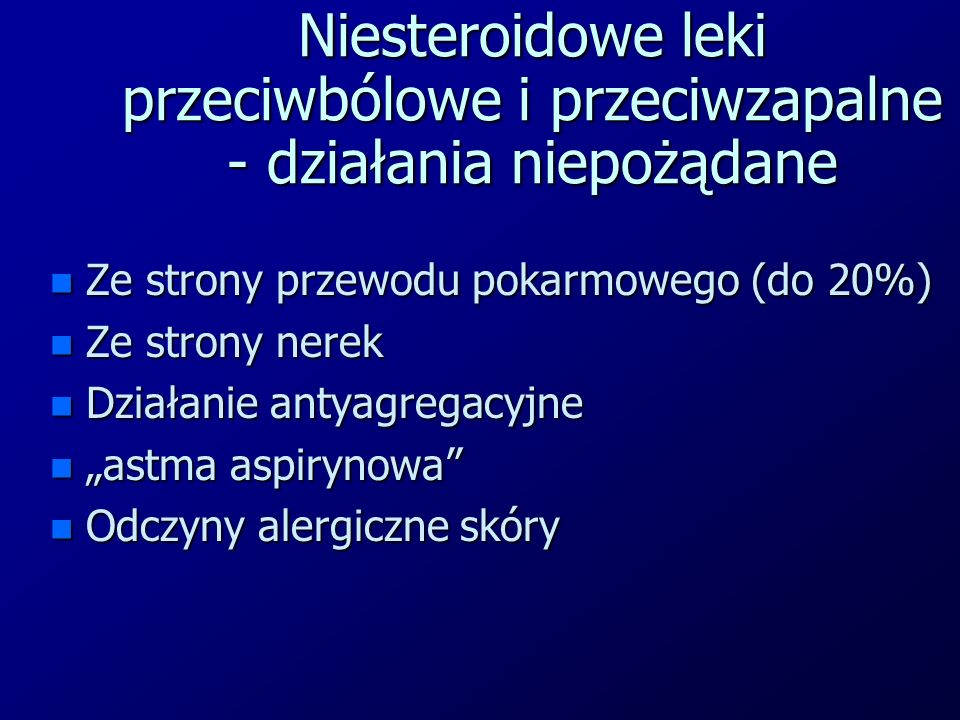 Niesteroidowe leki przeciwbólowe i przeciwzapalne - działania niepożądane