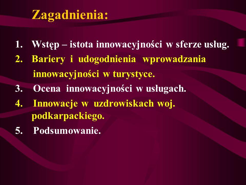 Zagadnienia: Wstęp – istota innowacyjności w sferze usług.
