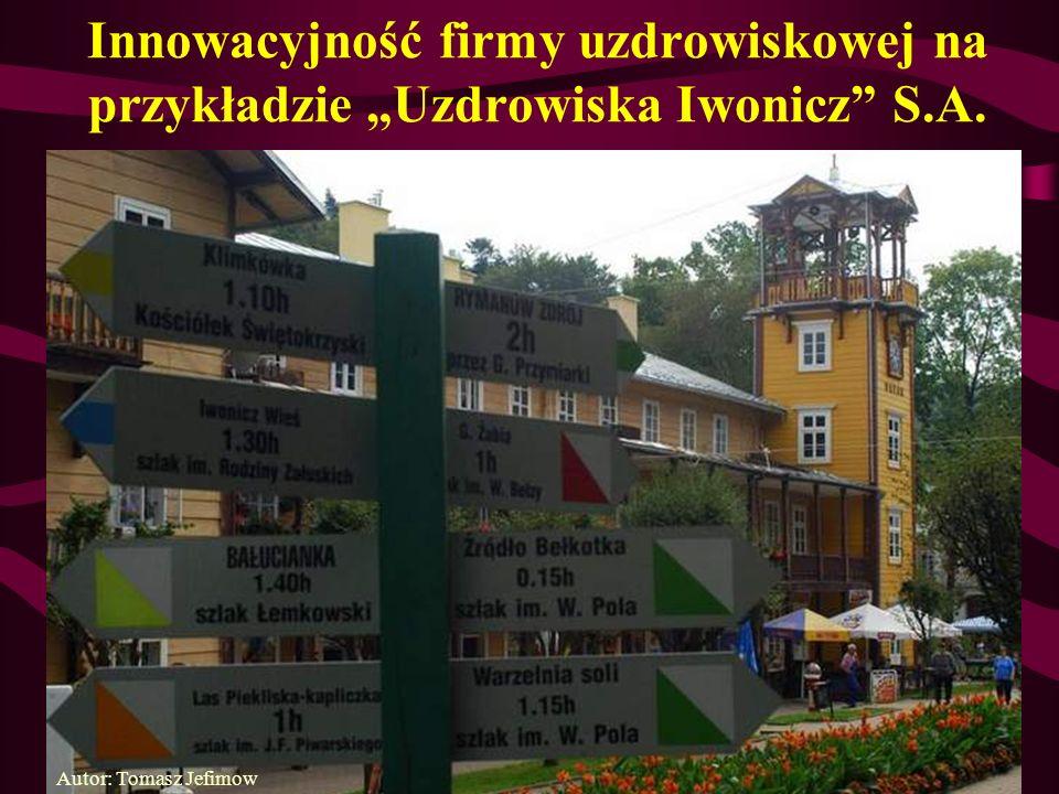 """Innowacyjność firmy uzdrowiskowej na przykładzie """"Uzdrowiska Iwonicz S.A."""