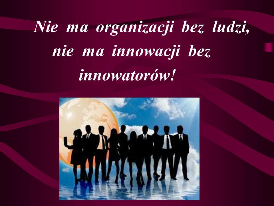Nie ma organizacji bez ludzi,