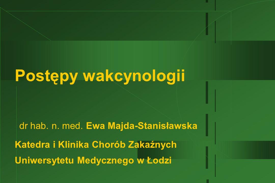 Postępy wakcynologii dr hab. n. med