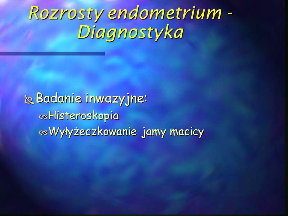 Rozrosty endometrium - Diagnostyka