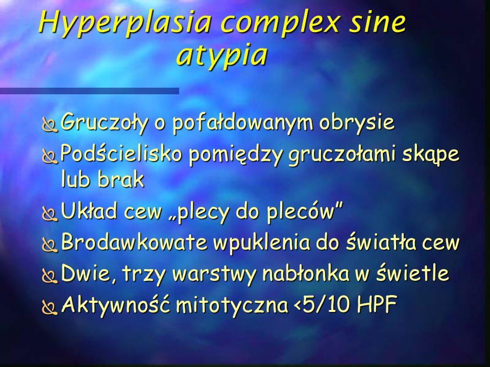 Hyperplasia complex sine atypia