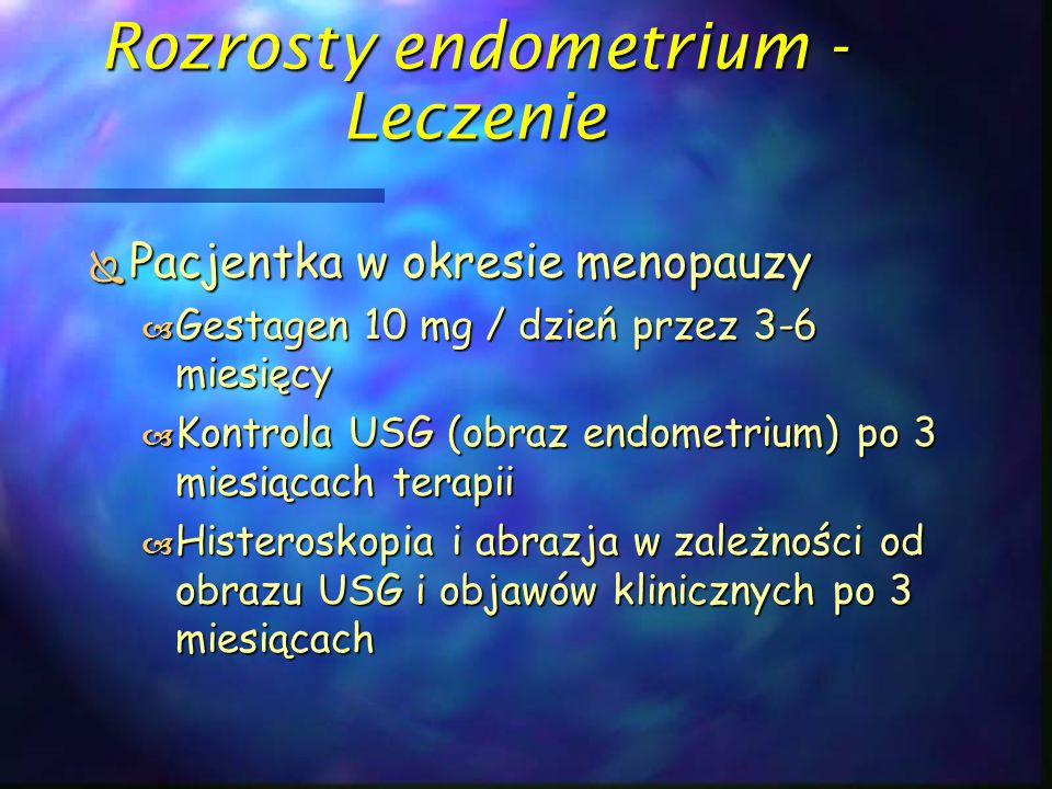 Rozrosty endometrium - Leczenie