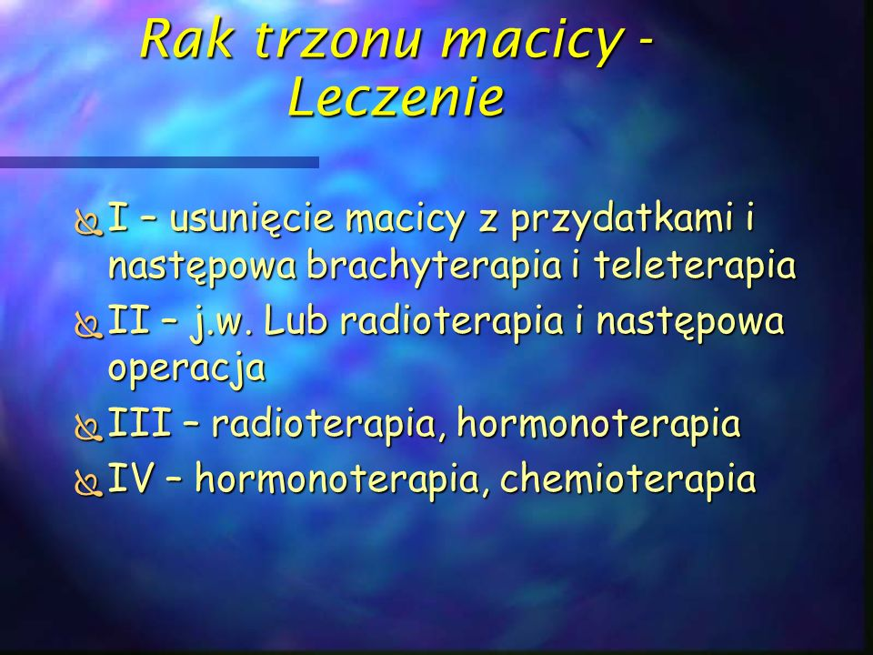 Rak trzonu macicy - Leczenie