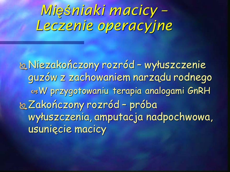 Mięśniaki macicy – Leczenie operacyjne
