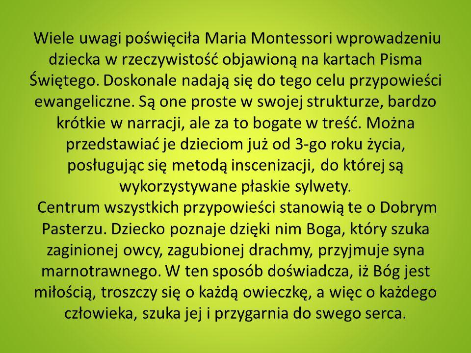 Wiele uwagi poświęciła Maria Montessori wprowadzeniu dziecka w rzeczywistość objawioną na kartach Pisma Świętego.