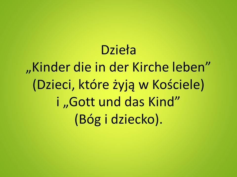 """Dzieła """"Kinder die in der Kirche leben (Dzieci, które żyją w Kościele) i """"Gott und das Kind (Bóg i dziecko)."""