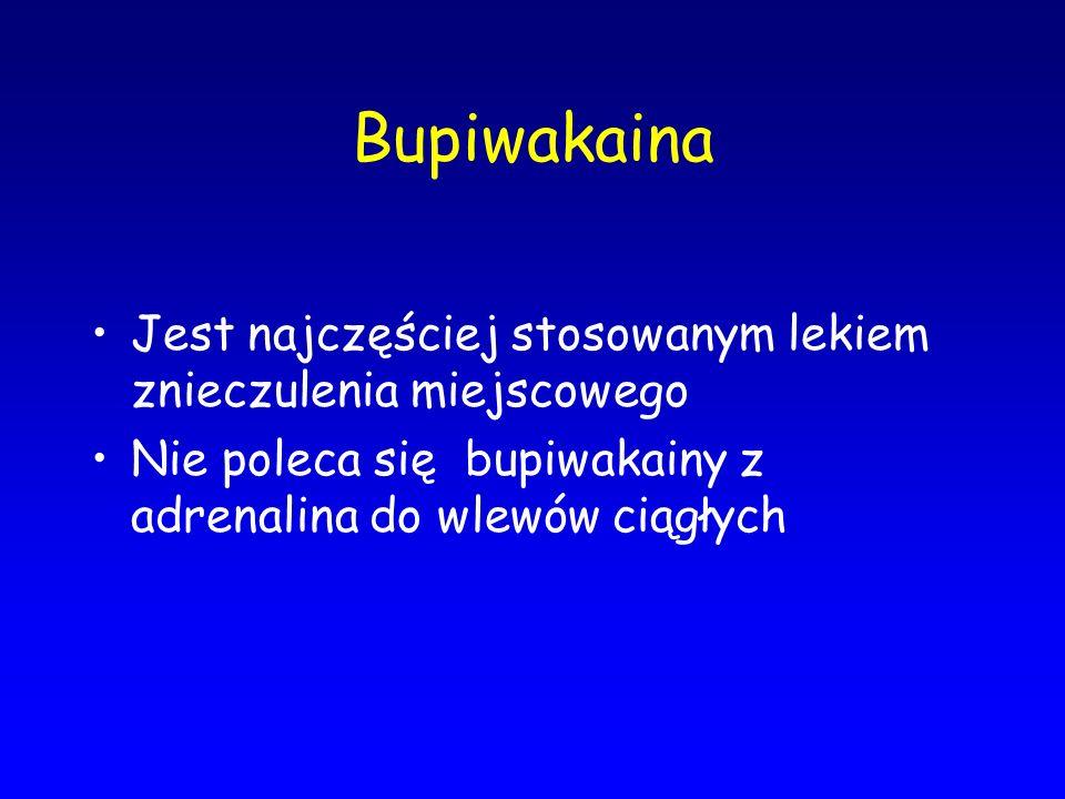 Bupiwakaina Jest najczęściej stosowanym lekiem znieczulenia miejscowego.