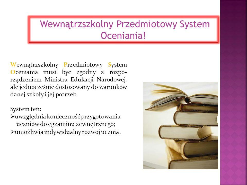 Wewnątrzszkolny Przedmiotowy System Oceniania!