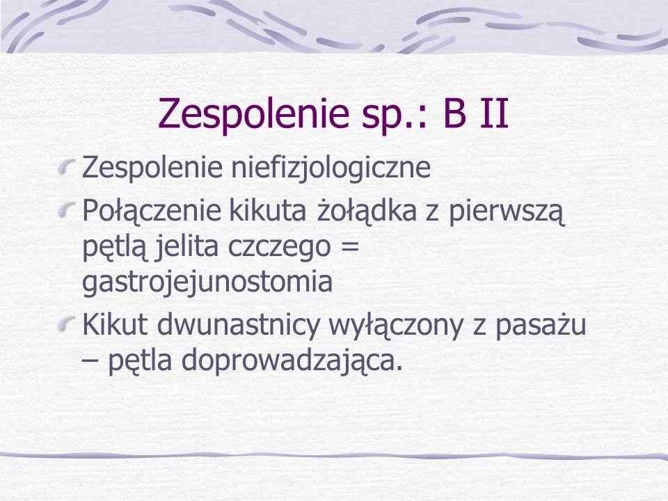 Zespolenie sp.: B II Zespolenie niefizjologiczne