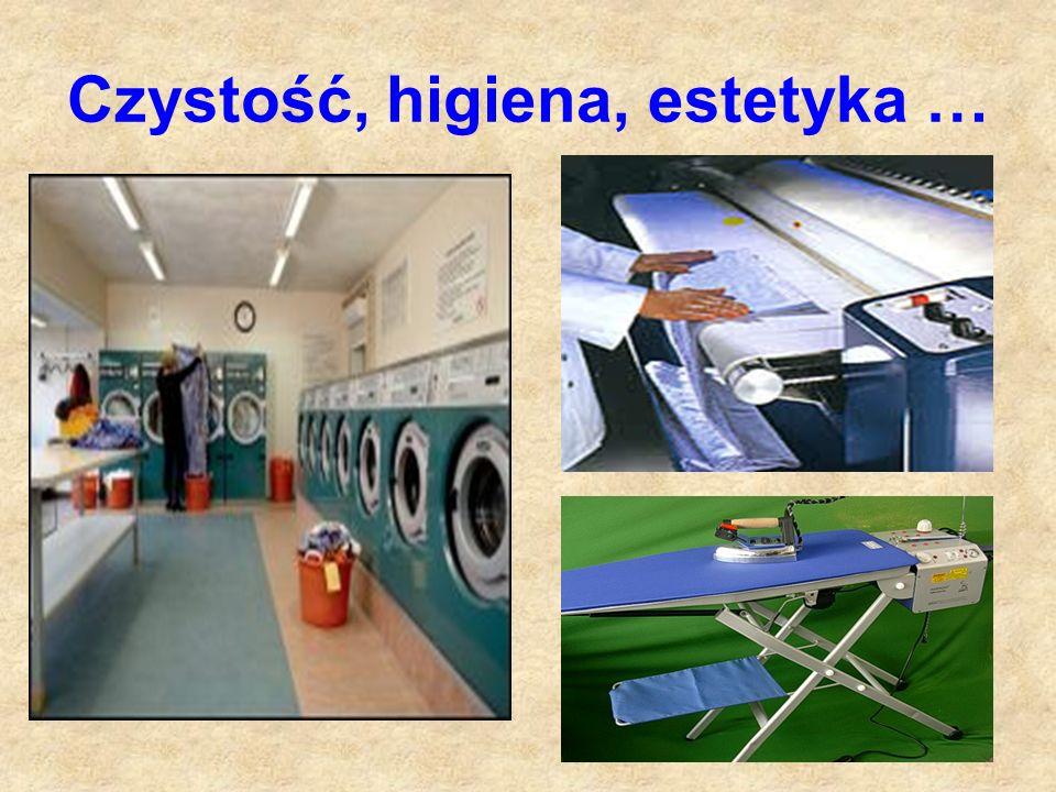Czystość, higiena, estetyka …